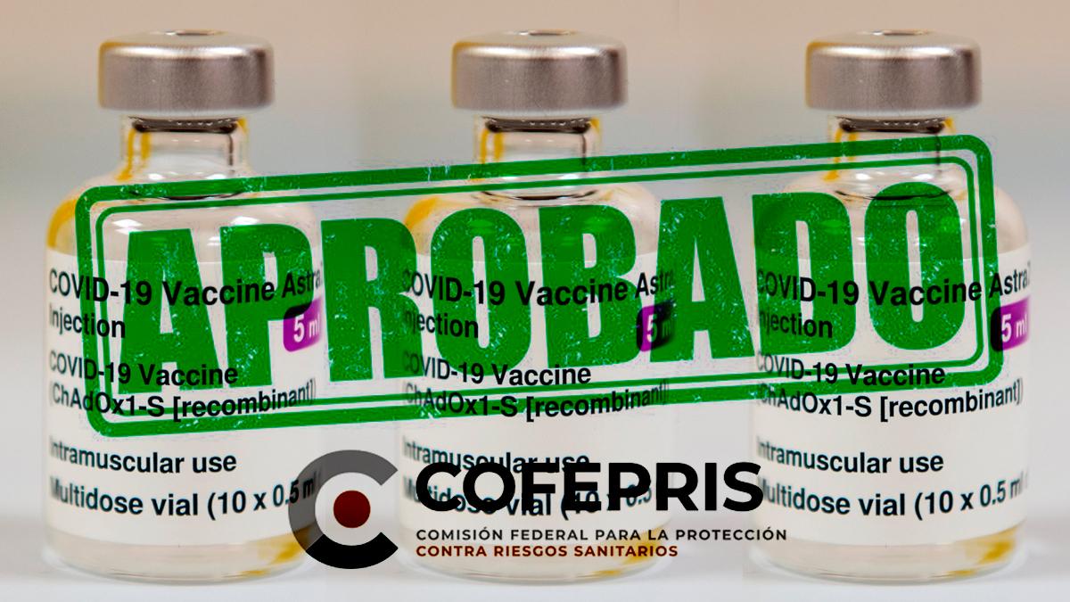 COFEPRIS aprobó el uso de emergencia de la vacuna de AstraZeneca contra COVID-19